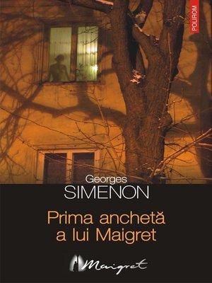 cover image of Prima anchetă a lui Maigret