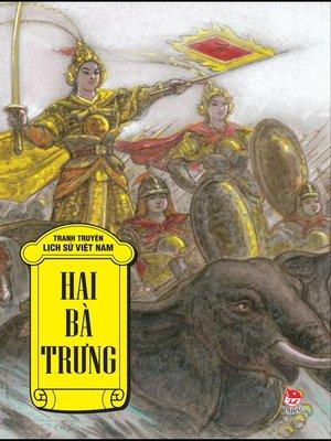 cover image of Truyen tranh lich su Viet Nam--Hai Ba trung