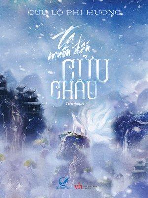 cover image of Truyen ngan--Ta muon den Cuu Chau