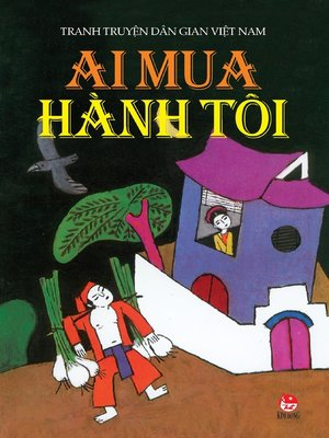 cover image of Truyen tranh dan gian Viet Nam--Ai mua hanh toi