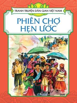 cover image of Truyen tranh dan gian Viet Nam--Phien cho hen uoc