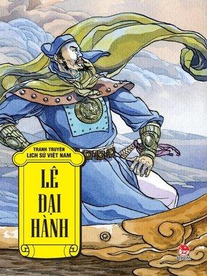 cover image of Truyen tranh lich su Viet Nam--Le Dai Hanh