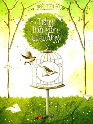 cover image of Truyen ngan--Tieng thoi gian du duong
