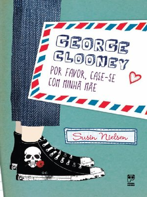 cover image of George Clooney, por favor, case-se com minha mae