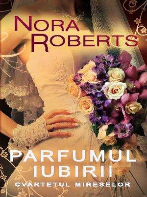 cover image of Parfumul iubirii (Cvartetul mireselor 2)