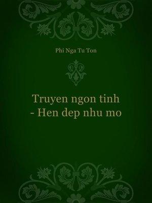 cover image of Truyen ngon tinh--Hen dep nhu mo