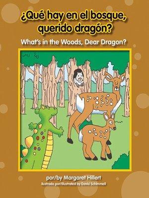 cover image of ¿Qué hay en el bosque, querido dragón? / What's in the Woods, Dear Dragon?
