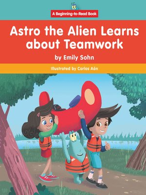 cover image of Astro the Alien Learns about Teamwork