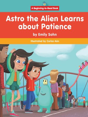 cover image of Astro the Alien Learns about Patience