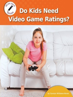 cover image of Do Kids Need Video Game Ratings?