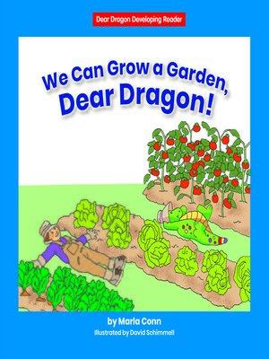cover image of We Can Grow a Garden, Dear Dragon!