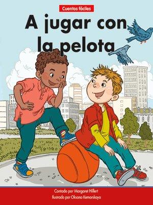 cover image of A jugar con la pelota