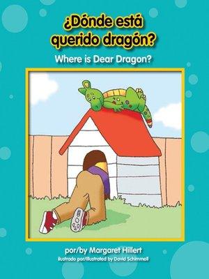 cover image of ¿Dónde está querido dragón? / Where is Dear Dragon?
