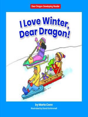 cover image of I Love Winter, Dear Dragon!