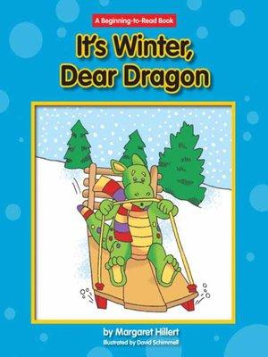 cover image of It's Winter, Dear Dragon