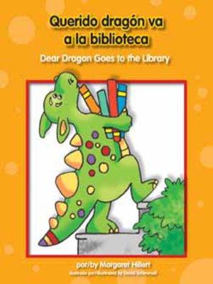 cover image of Querido dragón va a la biblioteca / Dear Dragon Goes to the Library