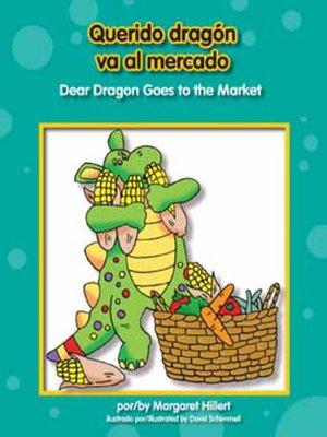 cover image of Querido dragón va al mercado / Dear Dragon Goes to the Market