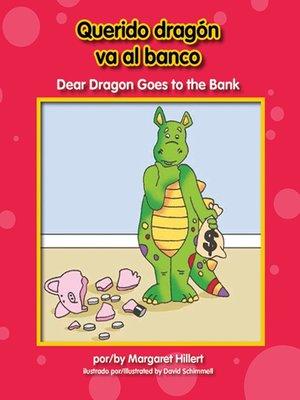 cover image of Querido dragón va al banco / Dear Dragon Goes to the Bank