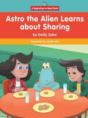 cover image of Astro the Alien Learns about Sharing