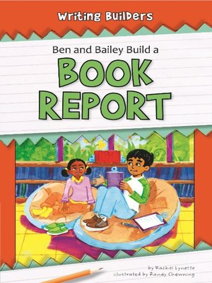 cover image of Ben and Bailey Build a Book Report