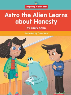 cover image of Astro the Alien Learns about Honesty