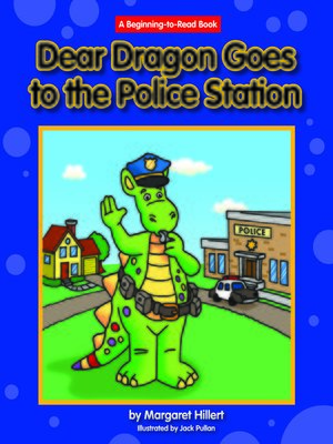 cover image of Dear Dragon Goes to the Police Station