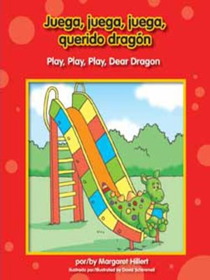 cover image of Juega, juega, juega, querido dragón / Play, Play, Play, Dear Dragon