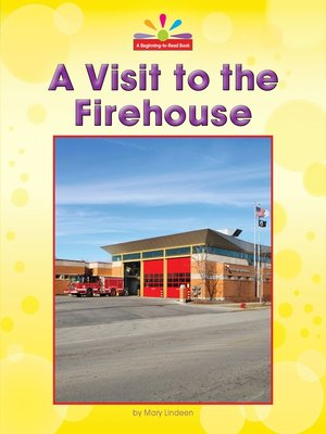 cover image of A Visit to the Firehouse