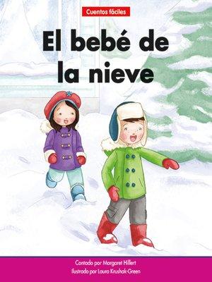 cover image of El bebé de la nieve