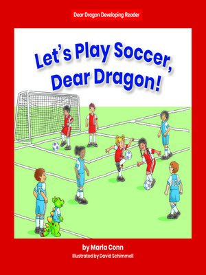 cover image of Let's Play Soccer, Dear Dragon!