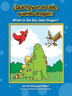 cover image of ¿Qué hay en el cielo, querido dragón? / What's in the Sky, Dear Dragon?