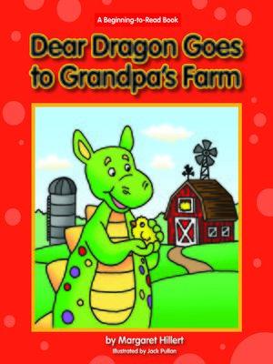 cover image of Dear Dragon Goes to Grandpa's Farm