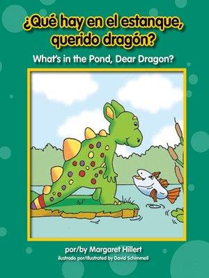 cover image of ¿Qué hay en el estanque, querido dragón? / What's in the Pond, Dear Dragon?