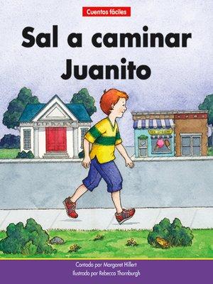 cover image of Sal a caminar, Juanito