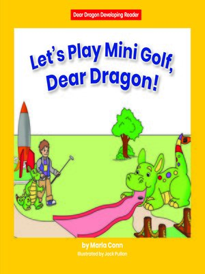 cover image of Let's Play Mini Golf, Dear Dragon!