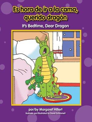 cover image of Es hora de ir a la cama, querido dragón / It's Bedtime, Dear Dragon