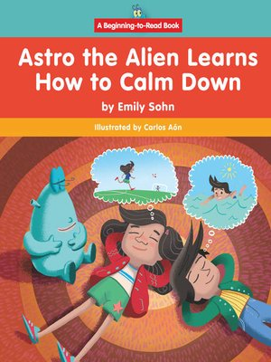 cover image of Astro the Alien Learns How to Calm Down