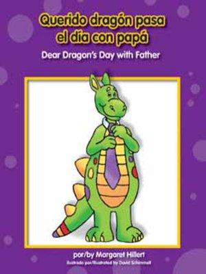 cover image of Querido dragón pasa el día con papá / Dear Dragon's Day with Father