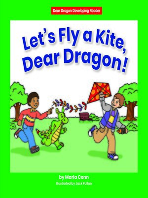 cover image of Let's Fly a Kite, Dear Dragon!