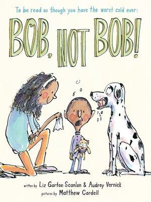 cover image of Bob, Not Bob!