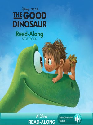 cover image of The Good Dinosaur Read-Along Storybook