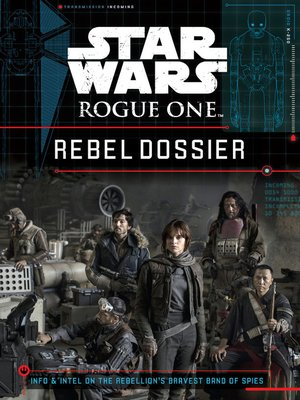 cover image of Rogue One Rebel Dossier