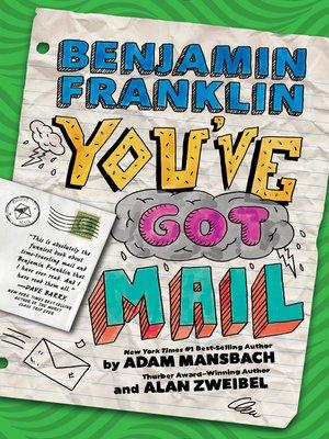 cover image of Benjamin Franklin: You've Got Mail
