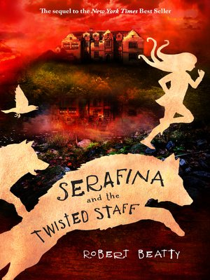 cover image of Serafina and the Twisted Staff