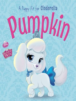 cover image of Pumpkin: A Puppy Fit for Cinderella