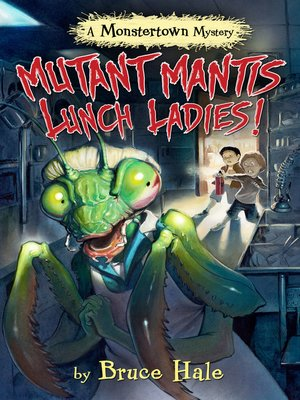 cover image of Mutant Mantis Lunch Ladies!