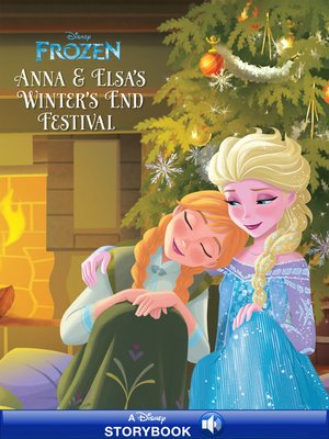 cover image of Anna & Elsa's Winter's End Festival: A Disney Read-Along