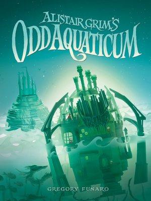 cover image of Alistair Grim's Odd Aquaticum