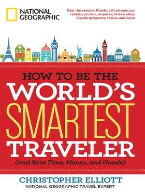 cover image of How to Be the World's Smartest Traveler (and Save Time, Money, and Hassle)