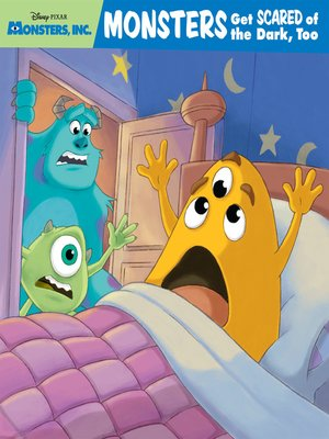 Monsters Get Scared Of The Dark Too By Disney Books Overdrive Ebooks Audiobooks And Videos For Libraries And Schools